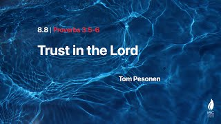 Trust in the Lord 08/08/2021