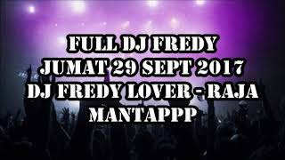 Download lagu FULL DJ FREDY 29 SEPTEMBER 2017 TAMBAH LAGI AIRNYA SANAAKKK MP3