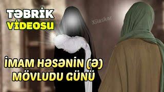 İmam Həsənin (ə) mövlud günü - Təbrik videosu