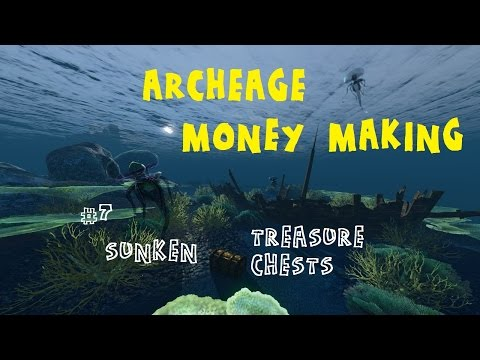 ARCHEAGE MONEY MAKING - ep.7 - Sunken treasure chests