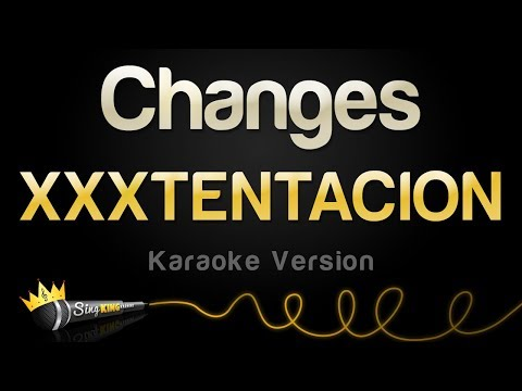 XXXTENTACION - Changes (Karaoke Version)