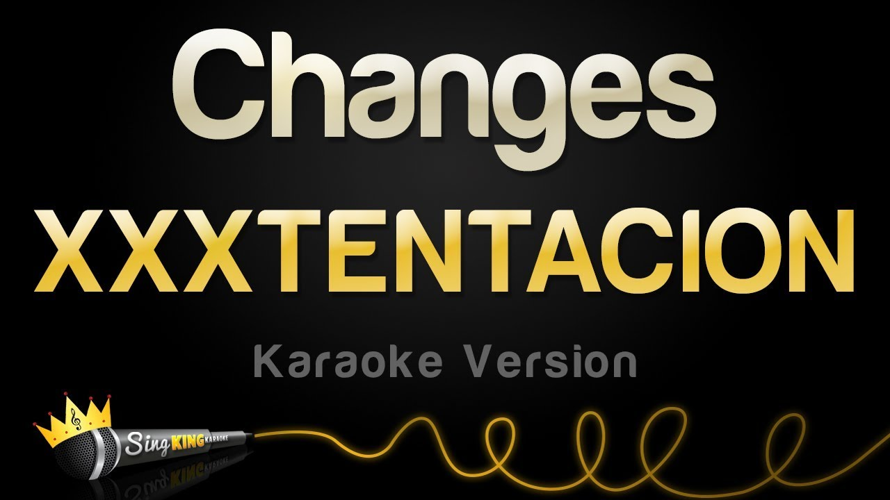 XXXTENTACION - Changes (Karaoke Version)