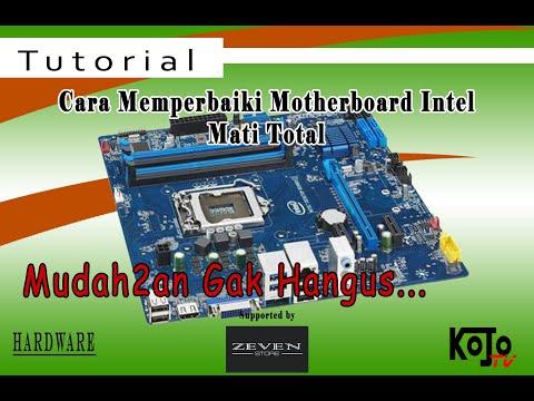 Cara Memperbaiki Motherboard Intel Mati Total