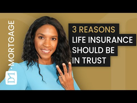 WHY SHOULD YOUR LIFE INSURANCE BE IN TRUST? (LIFE INSURANCE TRUSTS EXPLAINED)