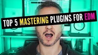 My 5 Favourite Plugins To Master EDM