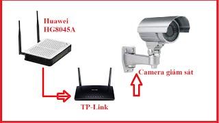 Cấu hình camera - Mở port cho camera qua hai lớp mạng - Modem Huawei và TP-Link