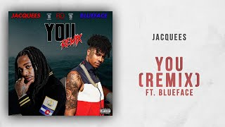 Jacquees - You (Remix) Ft. Blueface