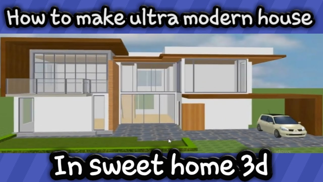 How to make ultra modern house with glass window in sweet home 3d