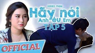 Hãy Nói Anh Yêu Em - Tập 5 | Phim Học Đường Cấp 3 - Kinh Quốc Entertainment
