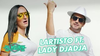 "Lartisto ft Lady Djadja ""too much nanana"" - Palmashow"