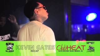 Kevin Gates RECAP at Club Heat 4.11.14 Mobile, Alabama