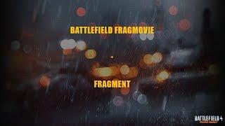 Battlefield 4 Fragmovie - Fragment