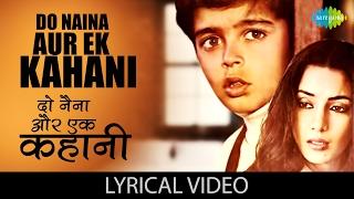 Do Naina aur Ek Kahani with lyrics| दो नैना एक कहानी गाने क बोल |Masoom| Nasirudin Shah Shabana Azmi
