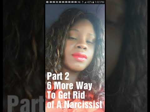 Part 2 6 More Ways to Get Rid of A Narcissist