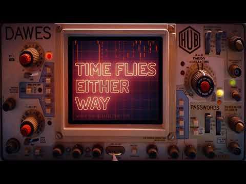 Dawes - Time Flies Either Way (Lyric Video)