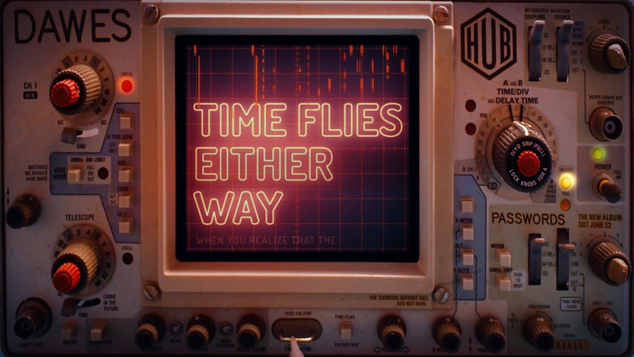 dawes-time-flies-either-way-lyric-video-dawes