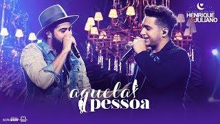 Baixar Henrique e Juliano - AQUELA PESSOA   DVD O Céu Explica Tudo (LETRA)