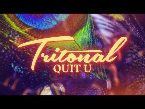 Tritonal - Quit U