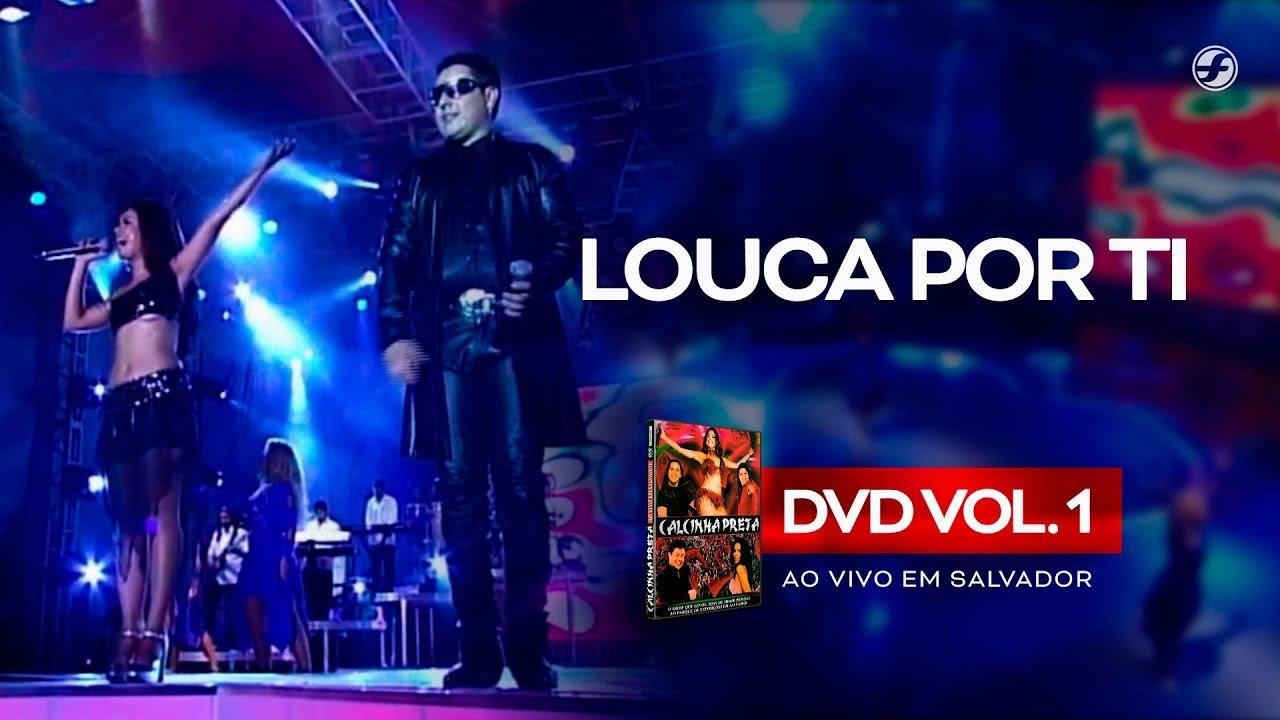 Download Calcinha Preta - Louca Por Ti (Dus In The Wind) #AoVivoEmSalvador DVD Vol.1