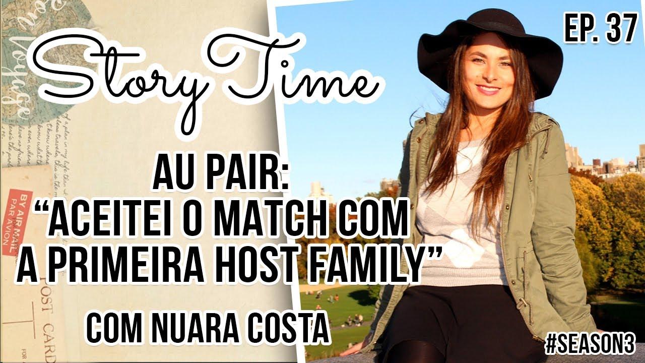 Au Pair: Aceitei o Match com a primeira família! | Story Time com Nuara | SEASON 3. EP. 37