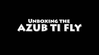 Unboxing the Azub Ti Fly