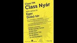 Class FM - Class Nyár 2013 # Eger 2013.06.14.