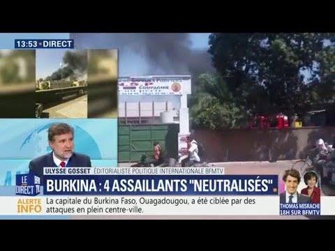 Attaque à Ouagadougou: 4 assaillants ont été neutralisés et la situation serait sous contrôle