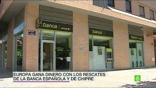 Europa gana dinero con los rescates de la Banca Española y de Chipre