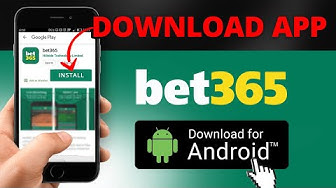 How to Download and Install Bet365 Mobile App on Android - Guide 2019