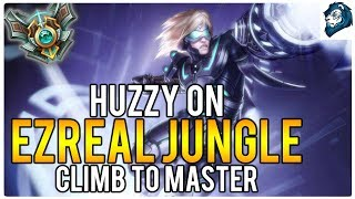 HUZZY ON EZREAL JUNGLE? - Climb to Master | League of Legends
