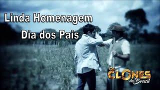 Homenagem Dia dos Pais - Os Clones do Brasil