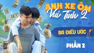 Nhiều Tiền Để Làm Gì (Ba Điều Ước) | Anh Chàng Xe Ôm Vui Tính 13 | Phim Tình Cảm Hài Hước Gãy TV