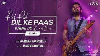 Pal Pal Dil Ke Paas X Kabhi Jo Badal Barse | Mashup | DJ Abhi B | DJ Gravity | Arijit Singh Mashup.mp3
