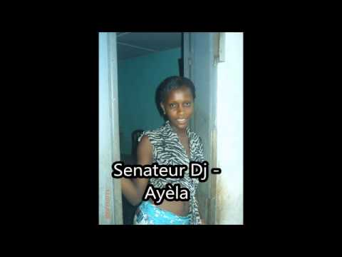 Senateur Dj - Ayèla
