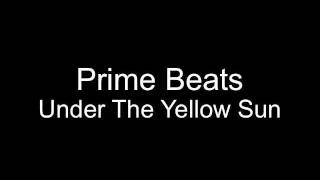 Prime Beats - Under The Yellow Sun