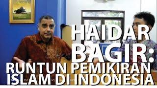 MANUSIA INDONESIA - Dr Haidar Bagir (eps.4): perkembangan pemikiran Islam di Indonesia