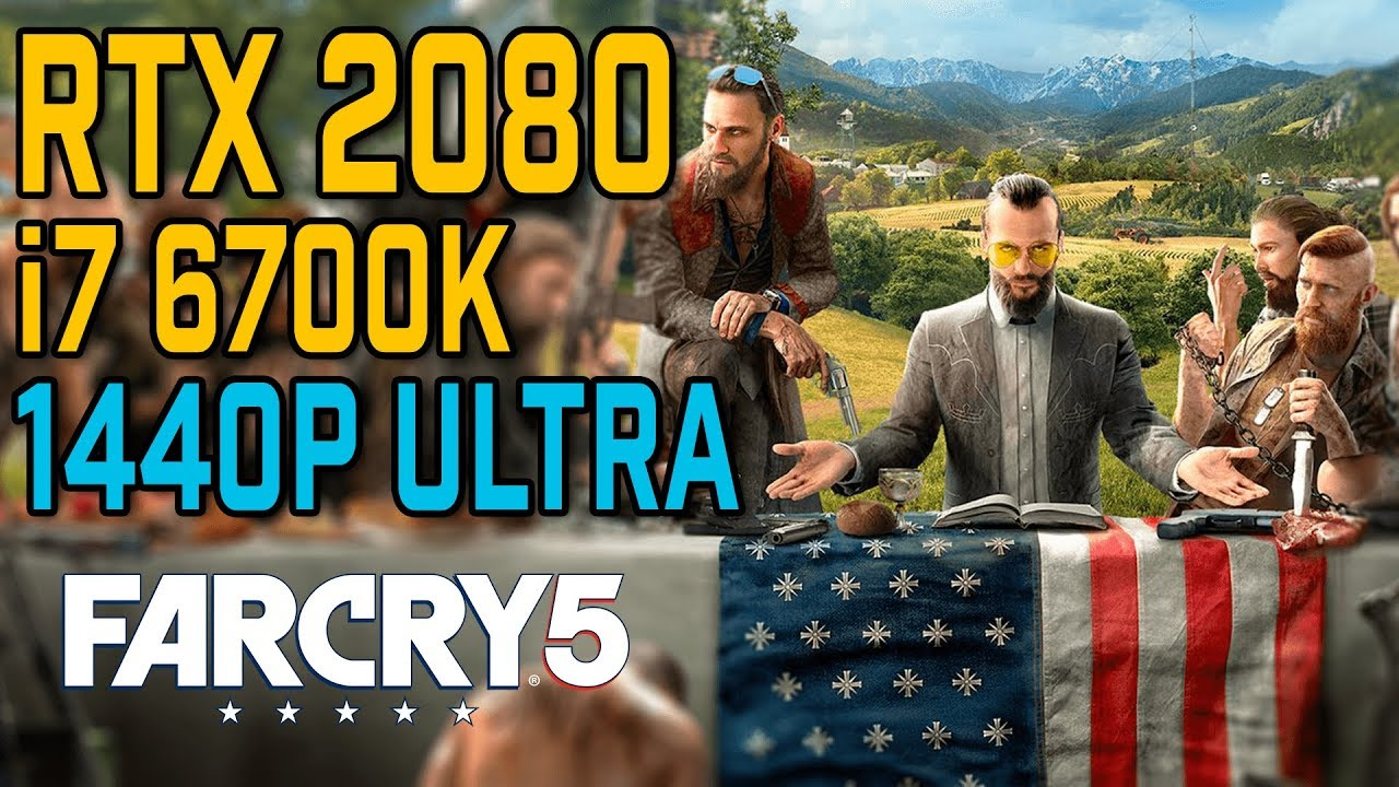 Far Cry 5 | RTX 2080 & i7 6700K | 1440p Benchmark | Ultra Settings