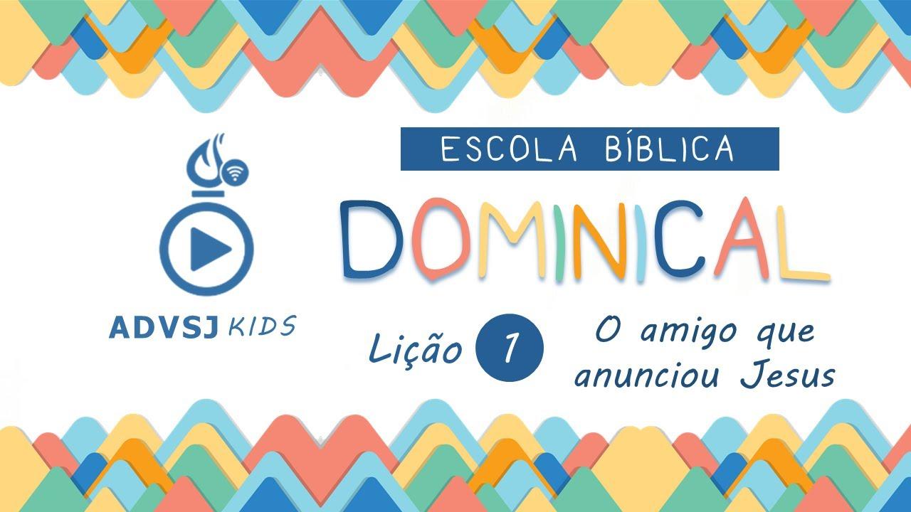 Portal Ebd Licao 1 Jardim De Infancia O Amigo Que Anunciou Jesus Slides E Videoaulas