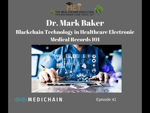 Mark Baker- Blockchain Technology in Healthcare Electronic Medical Records 101