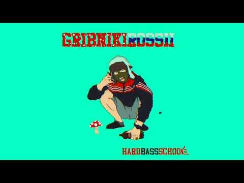 Hard Bass School - Gribniki Rossii