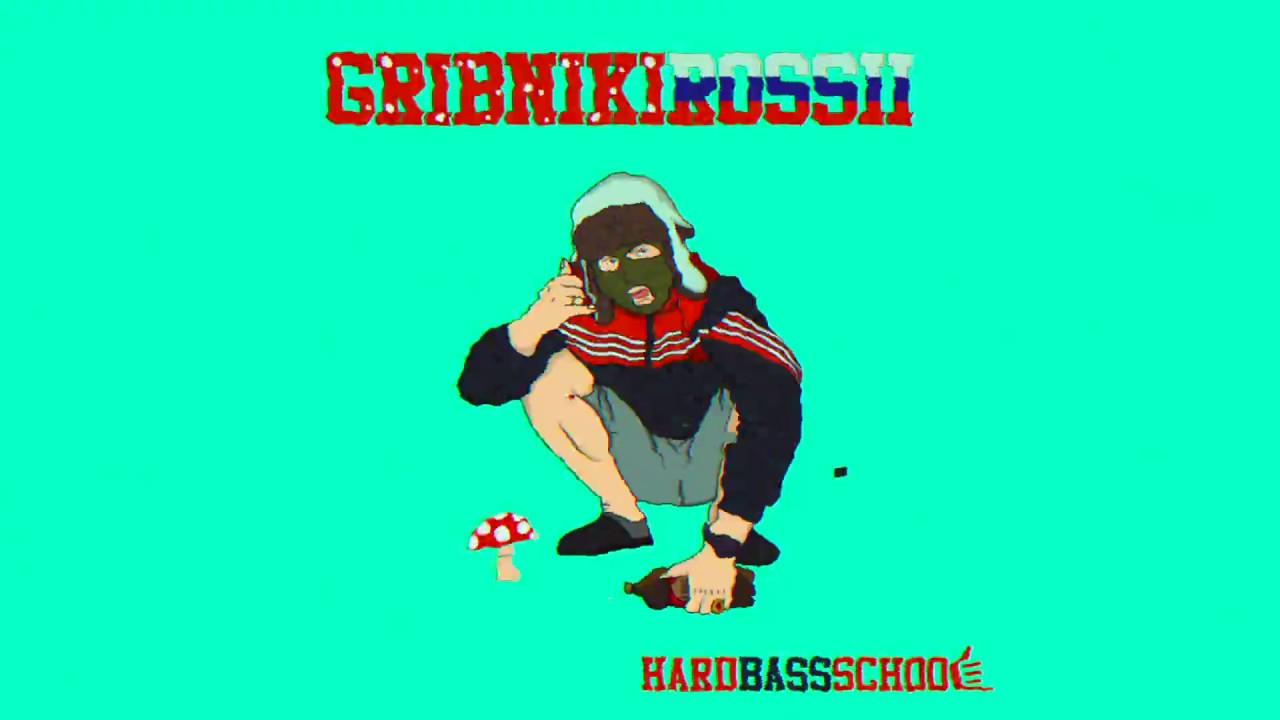 Hard Bass School - Gribniki Rossii - YouTube