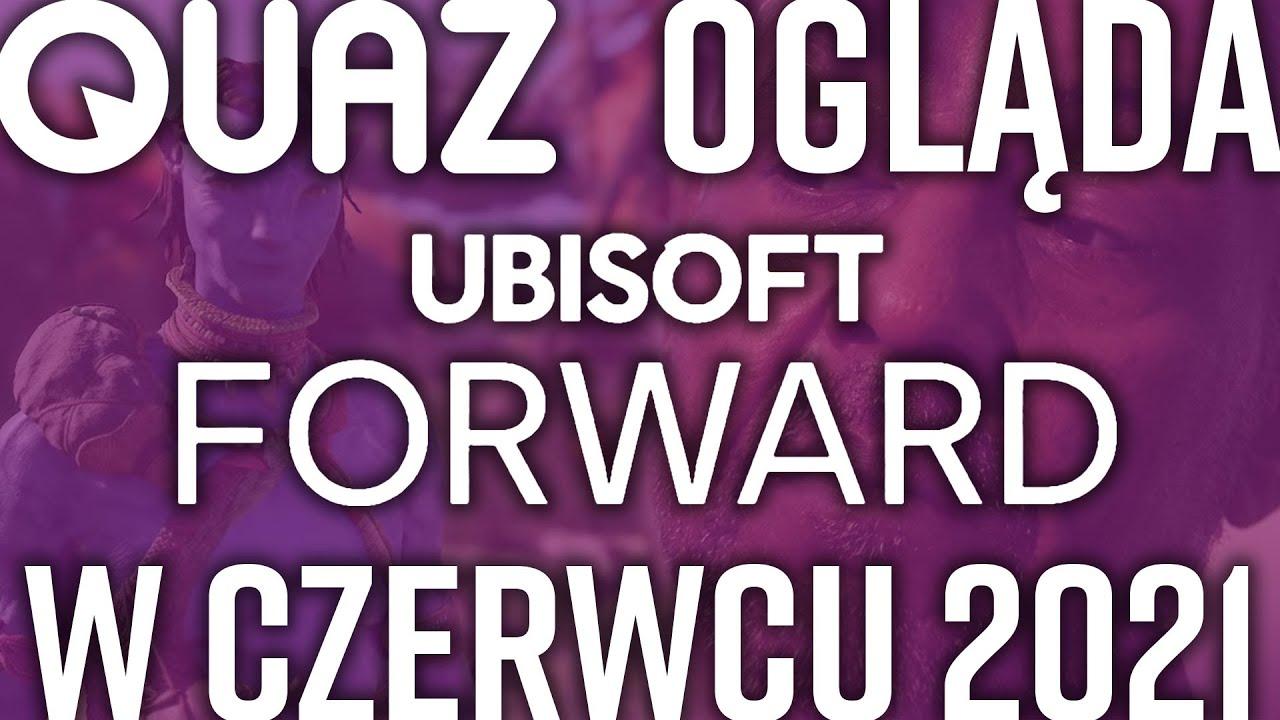 quaz ogląda UbiForward w czerwcu 2021