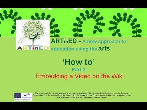 ARTinEd How to Embed a video on the Wiki Part 2 (En, It, Es, Ro transcripts)