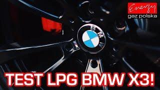 Test LPG BMW X3 3.0 272KM 2006r w Energy Gaz Polska na auto gaz BRC SQ P&D