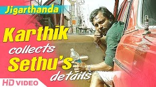 Jigarthanda Tamil Movie - Siddharth collects Bobby Simha's details