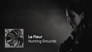 La Fleur - Hunting Grounds (Power Plant) mp3