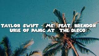 Lirik lagu Taylor Swift   Me! feat  Brendon Urie of Panic At The Disco) Lyrics video dan terjemahab