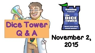 Dice Tower Live Q & A - November 2, 2015