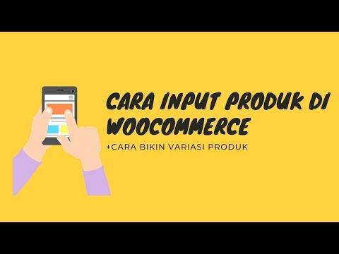 cara-input-produk-dan-variasi-produk-di-woocommerce-(tutorial-lengkap)