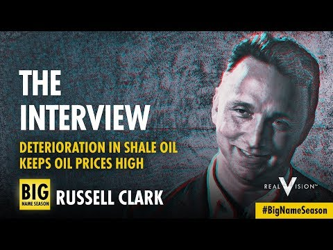 Deterioration In Shale Oil Keeps Oil Prices High (w/ Russell Clark) | Interview | Real Vision™